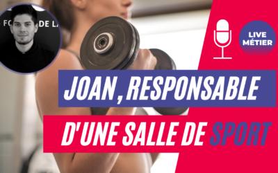LIVE MÉTIER – RESPONSABLE D'UNE SALLE DE SPORT